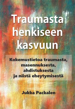 Jukka Packalen - Traumasta henkiseen kasvuun (kirjan kansi)